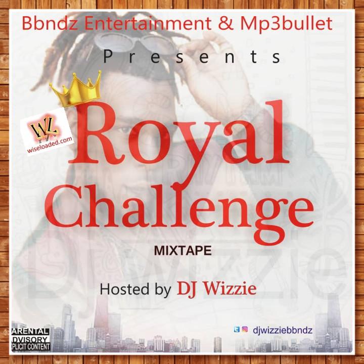 Dj Wizzie - Royal Challenge Mix