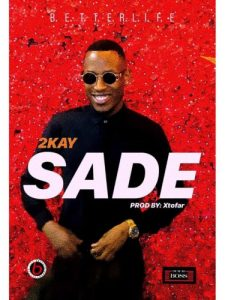 2kay – Sade (Mp3 Download)