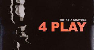 Mu4ty - 4 Play ft. Shaydee