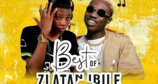 Dj Eazi007 - Best Of Zlatan Ibile