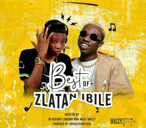 Dj Eazi007 - Best Of Zlatan Ibile