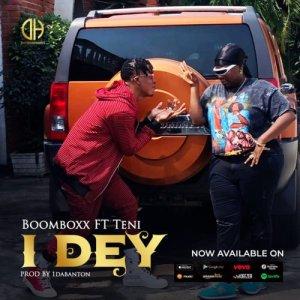 BoomBoxx ft. Teni - I Dey