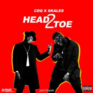 CDQ ft Skales – Head2Toe (Mp3 Download)