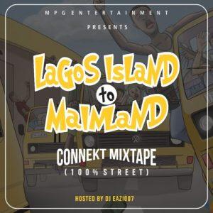 Dj Eazi007 - Lagos Island To Mainland (Connekt Mixtape)
