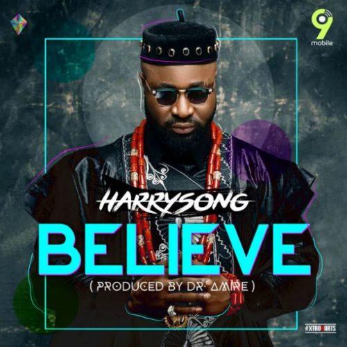 Harrysong - Beleive (Mp3 Download)