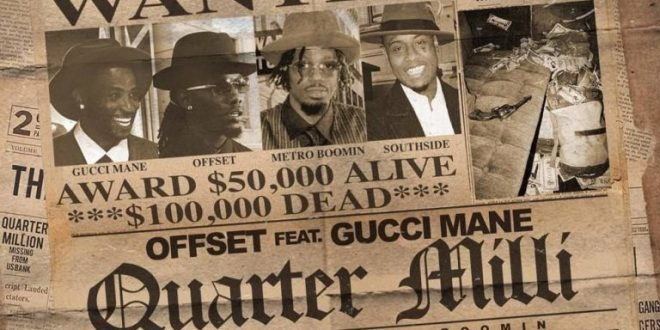 Offset ft Gucci Mane - Quarter Milli (Mp3 Download)