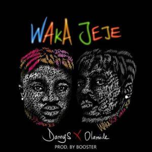 Danny S ft. Olamide - Waka Jeje