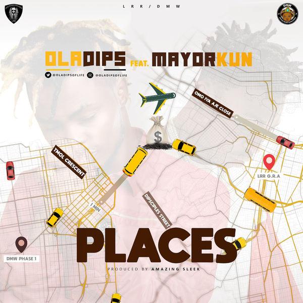 Oladips ft Mayorkun - Places