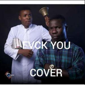 Woli Agba x Dele x Kizz Daniel - Fvck You (Cover)
