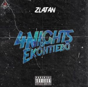 Zlatan – 4 Nights In Ekohtiebo (Mp3 Download)