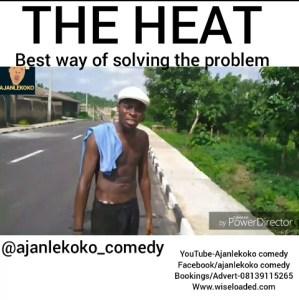 Ajanlekoko Comedy - The Heat
