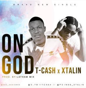 T Cash - On God ft. Pound x Tallin (Mp3 Download)