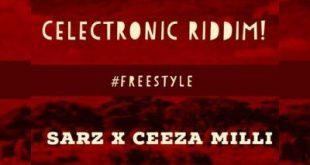 Sarz x Ceeza Milli - Celectronic Riddim (Freestyle)