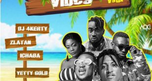 DJ4Kerty - Summer Vibes Ft Zlatan, Idowest, Ichaba, Yetty Gold