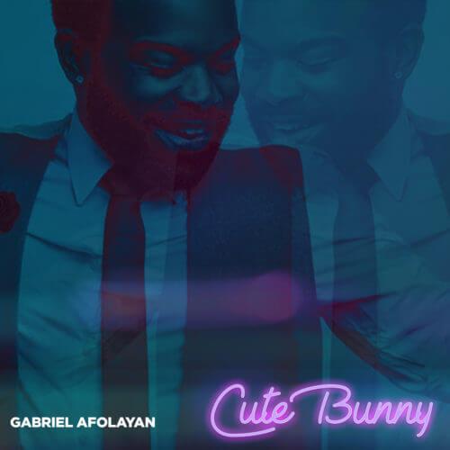 Gfresh (Gabriel Afolayan) - Cute Bunny