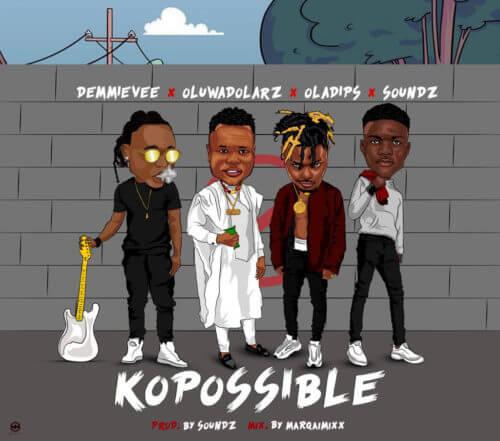 Demmie Vee - Ko Possible ft Oluwadolarz, Oladips & Soundz