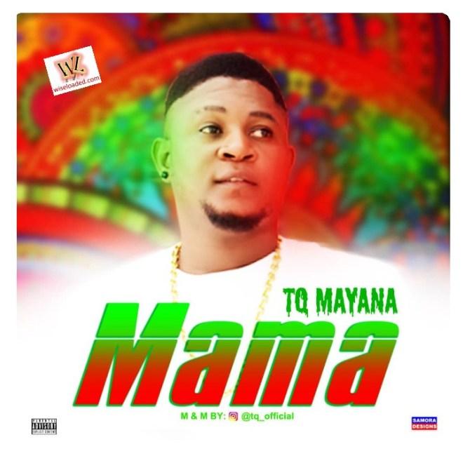 TQ Mayana - Mama