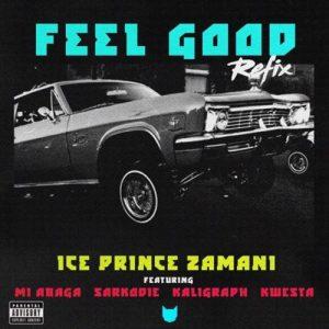 Ice Prince - Feel Good (Remix) ft MI Abaga, Sarkodie