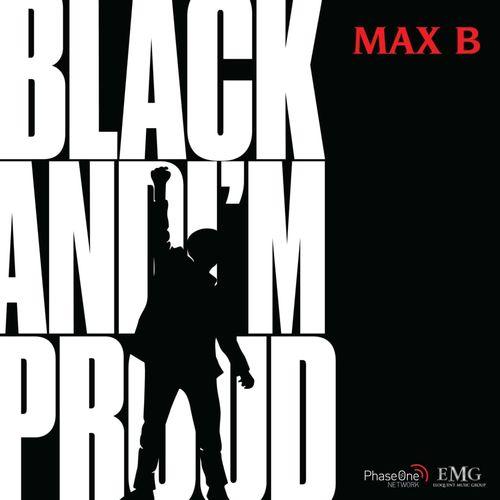 Max B - Black And I'm Proud