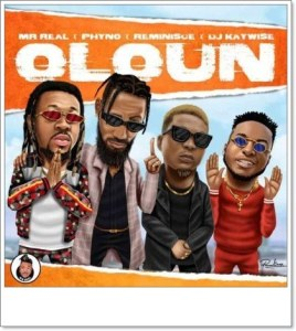 Mr. Real ft. Phyno x Reminisce x DJ Kaywise - Oloun