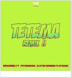 Rayvanny - Tetema (Remix) II ft. Patoranking, Zlatan Ibile, Diamond Platnumz