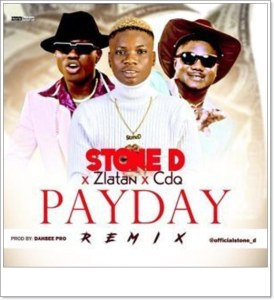 Stone D ft. Zlatan, CDQ - Pay Day (Remix)