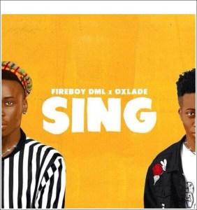 Fireboy DML ft. Oxlade - Sing