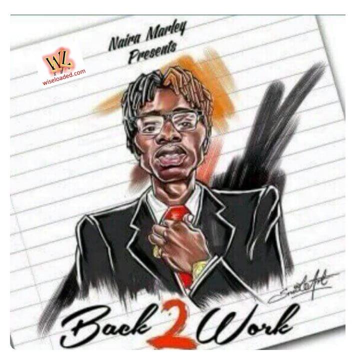 Naira Marley - Back2Work
