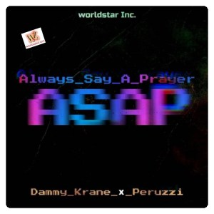 Dammy Krane - Always Say A Prayer (ASAP) ft. Peruzzi