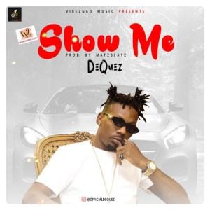 Dequez - Show Me