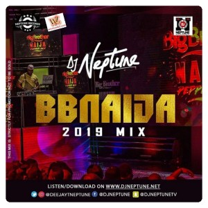 DJ Neptune - #BBNaija 2019 Party Mix