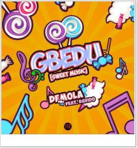 Demola ft Davido - Gbedu (Mp3 Download)