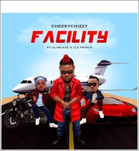Cheekychizzy ft. Ice Prince, Slimcase - Facility