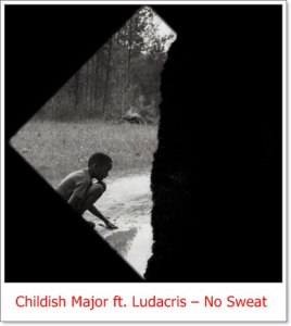 Childish Major ft. Ludacris – No Sweat