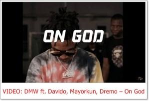 DMW ft. Davido, Mayorkun, Dremo - On God