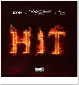 Krizbeatz ft. Tekno, Teni - Hit (Music)