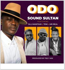Sound Sultan ft. Teni & Mr Real - Odo