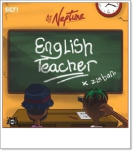 Dj Neptune x Zlatan – English Teacher
