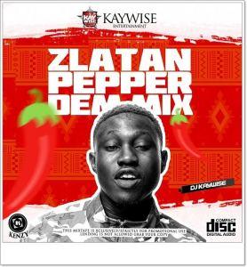 DJ Kaywise - Zlatan Pepper Dem Mix