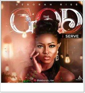 Deborah Rise – The God I Serve