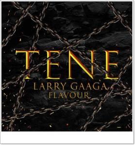 Larry Gaaga ft. Flavour - Tene