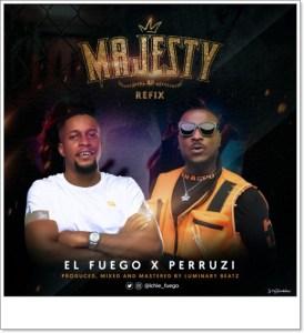 Peruzzi x El fuego - Majesty (Remix)
