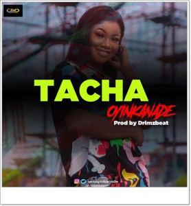 Oyinkanade - Tacha (#bbnaija) (Mp3 Download)