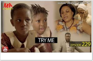 Mark Angel Comedy - TRY ME (Episode 229)