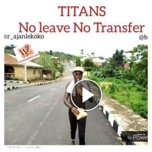 Ajanlekoko Comedy - No Leave No Transfer (Titans)