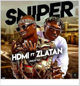 HDMI ft. Zlatan - Sniper (Mp3 Download)