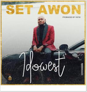 Idowest - Set Awon (Mp3 Download)