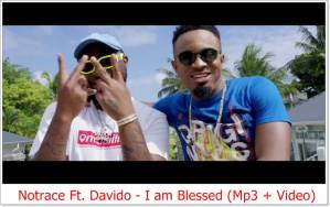 Notrace Ft Davido - I am Blessed