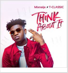 T Classic - Think About It (Mp3 Download)