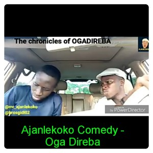 Ajanlekoko Comedy - The Chronicles Oga Direba